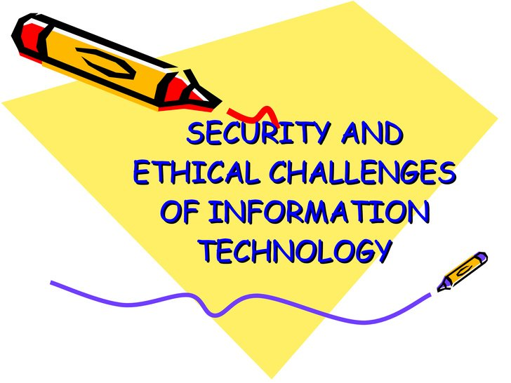 Ethical Challenges of Information Technology